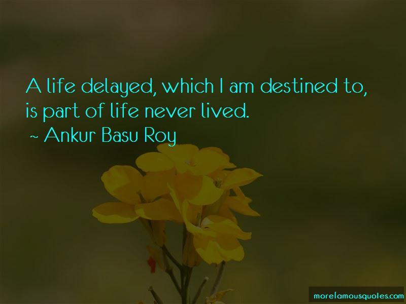 Ankur Basu Roy Quotes
