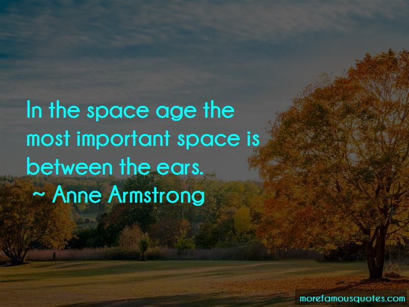 Anne Armstrong Quotes