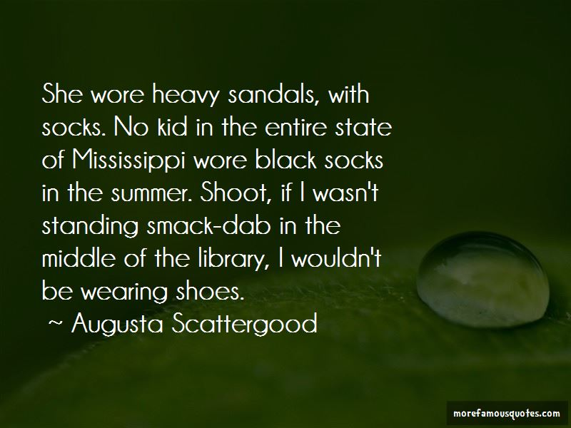 Augusta Scattergood Quotes Pictures 3