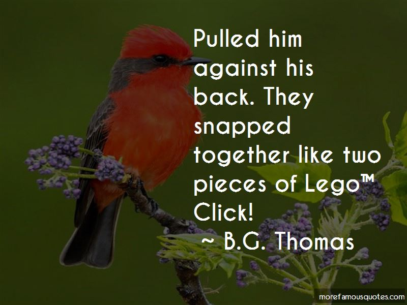 B.G. Thomas Quotes