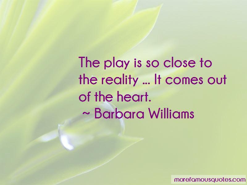 Barbara Williams Quotes