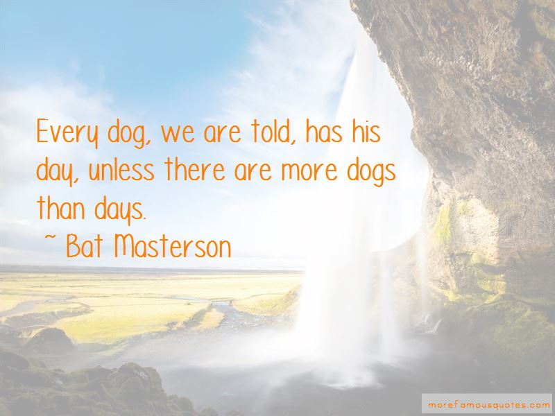 Bat Masterson Quotes