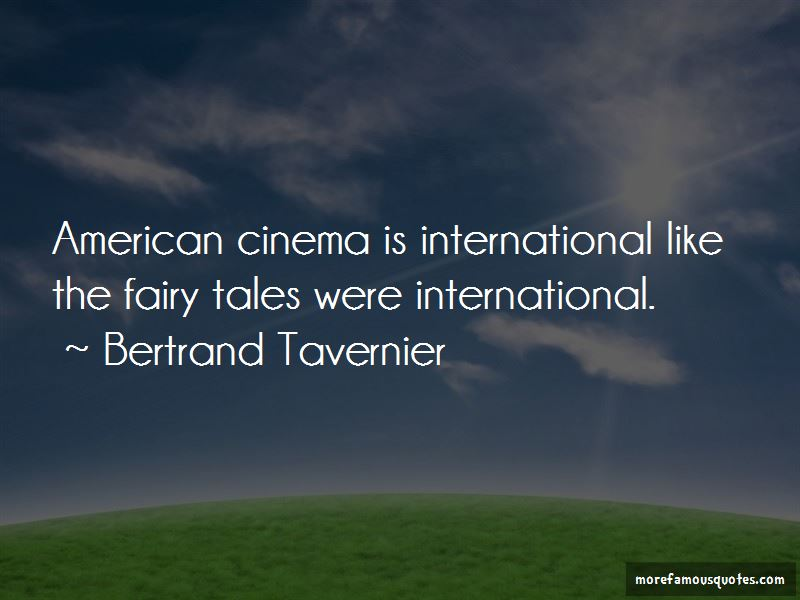 Bertrand Tavernier Quotes