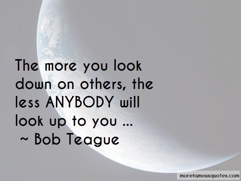 Bob Teague Quotes Pictures 3