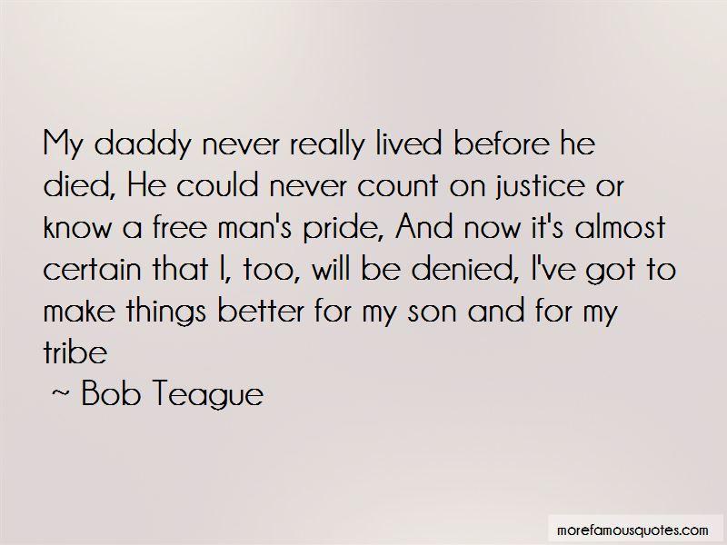 Bob Teague Quotes Pictures 4