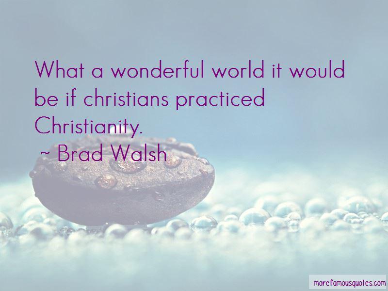 Brad Walsh Quotes