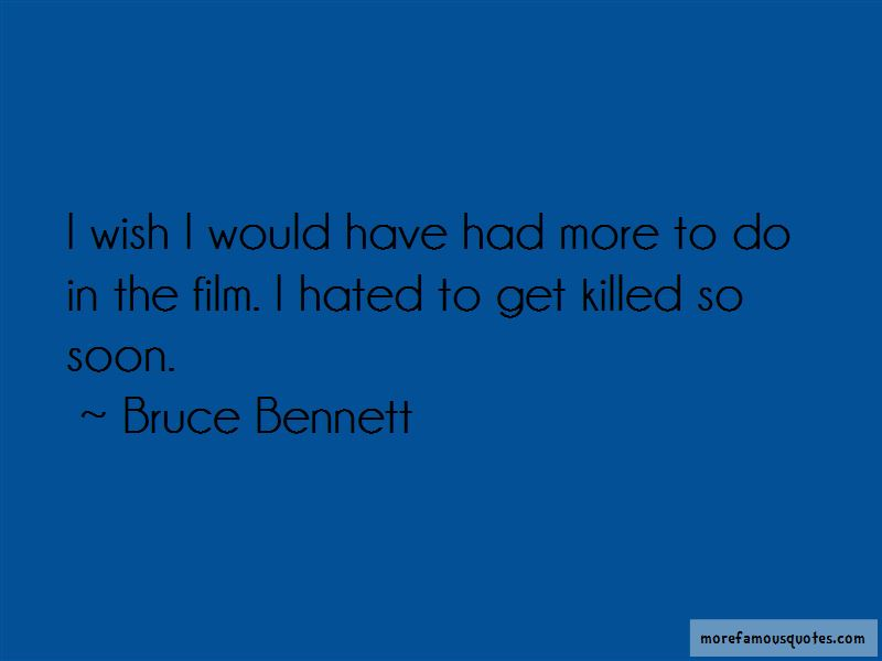 Bruce Bennett Quotes Pictures 4