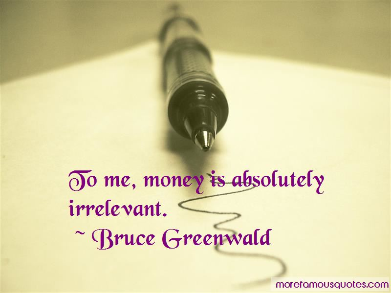 Bruce Greenwald Quotes Pictures 2