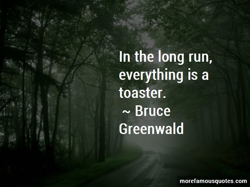 Bruce Greenwald Quotes