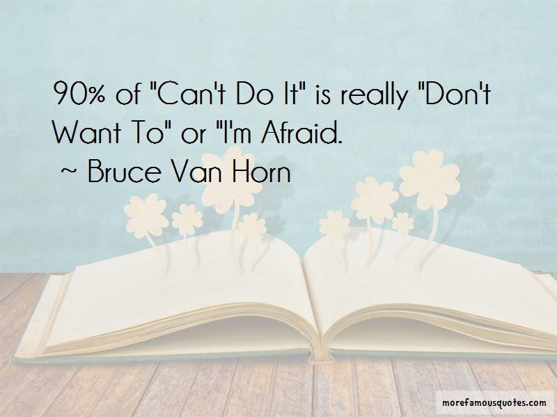 Bruce Van Horn Quotes Pictures 3