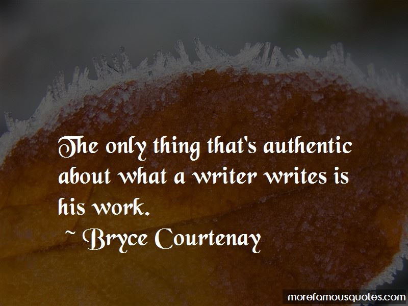 Bryce Courtenay Quotes Pictures 4