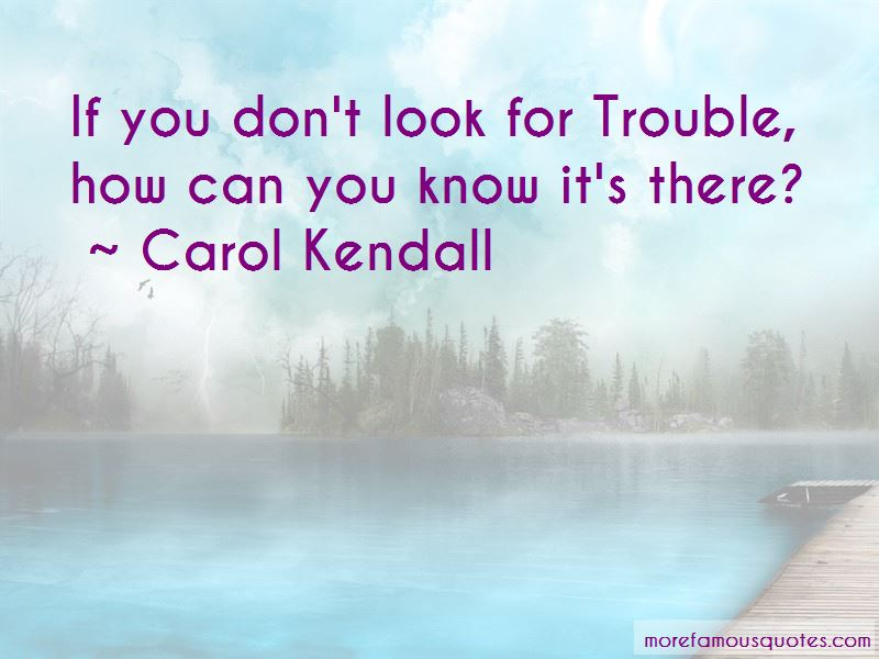 Carol Kendall Quotes Pictures 3