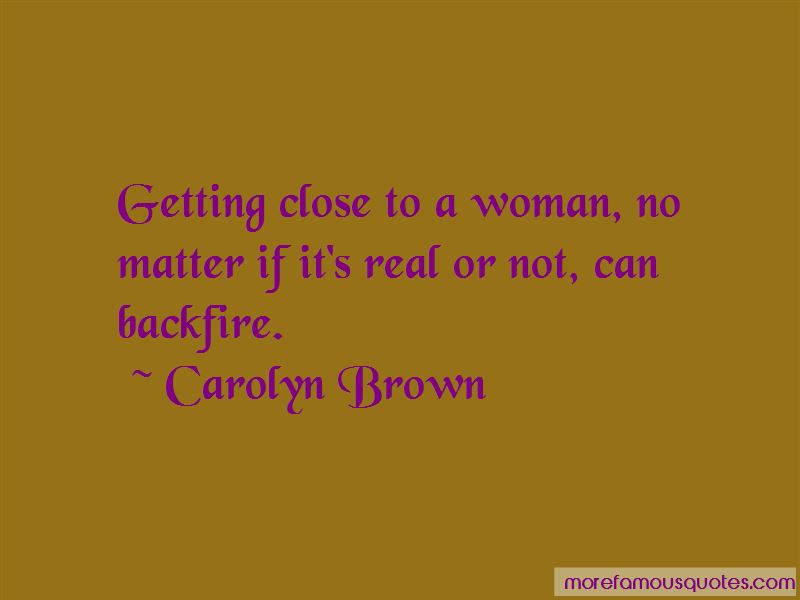 Carolyn Brown Quotes
