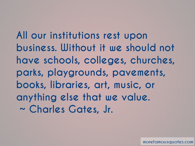 Charles Gates, Jr. Quotes