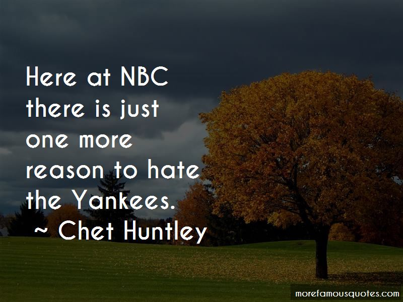 Chet Huntley Quotes Pictures 2