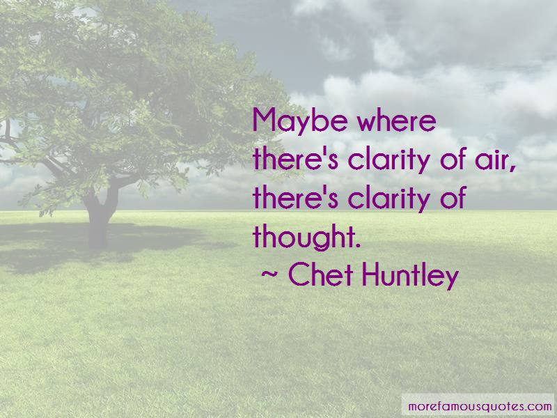 Chet Huntley Quotes Pictures 4