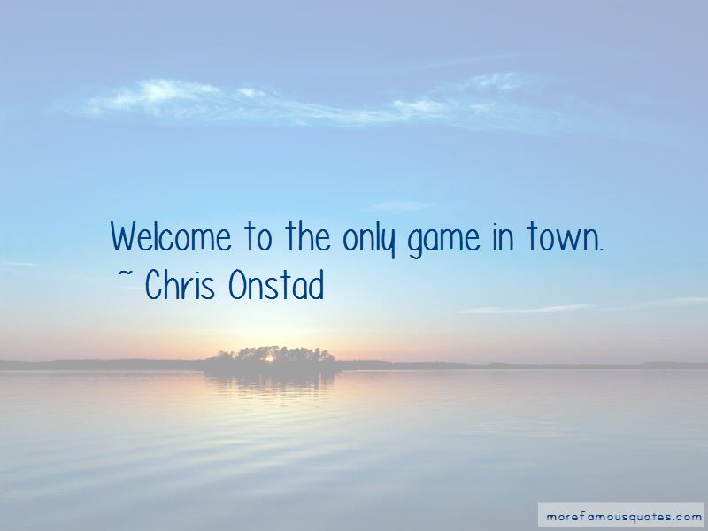 Chris Onstad Quotes Pictures 3