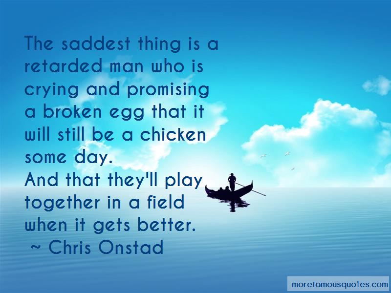 Chris Onstad Quotes