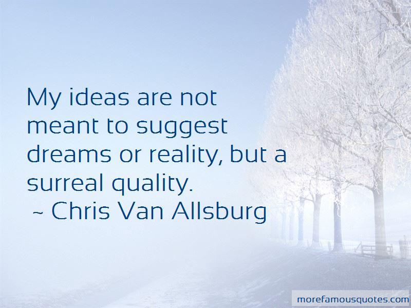 Chris Van Allsburg Quotes