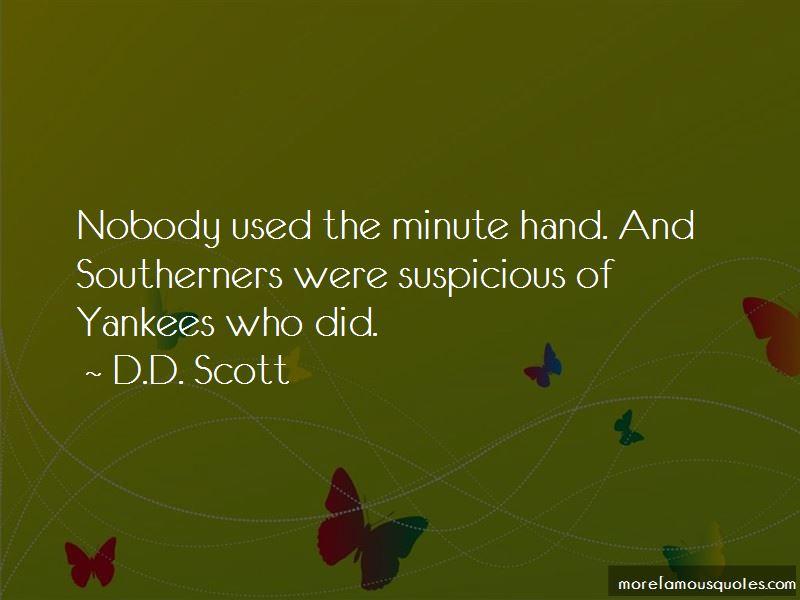 D.D. Scott Quotes