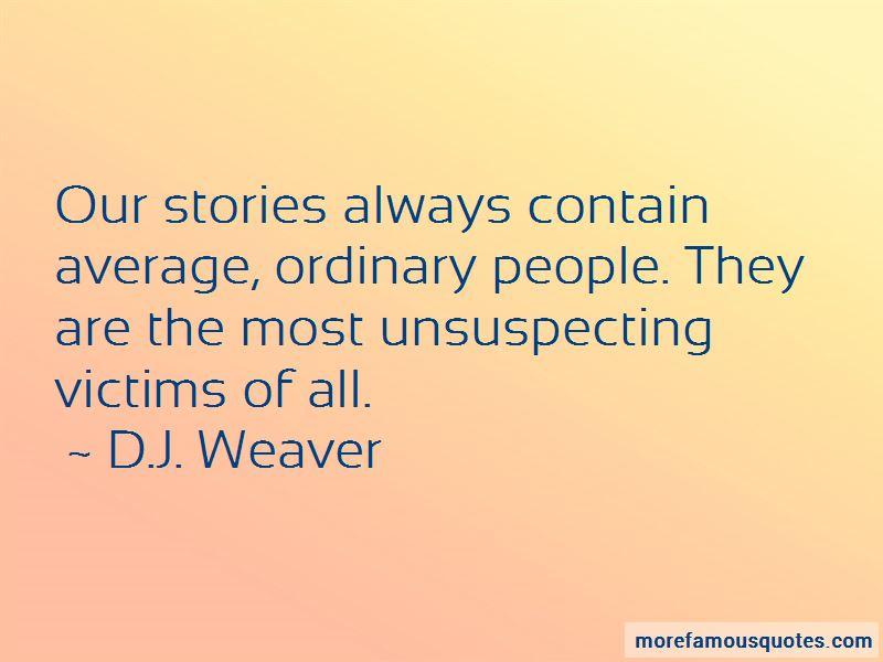 D.J. Weaver Quotes