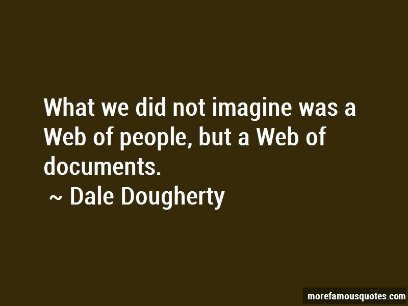 Dale Dougherty Quotes