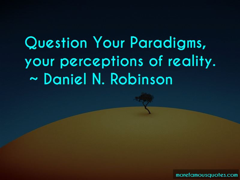 Daniel N. Robinson Quotes