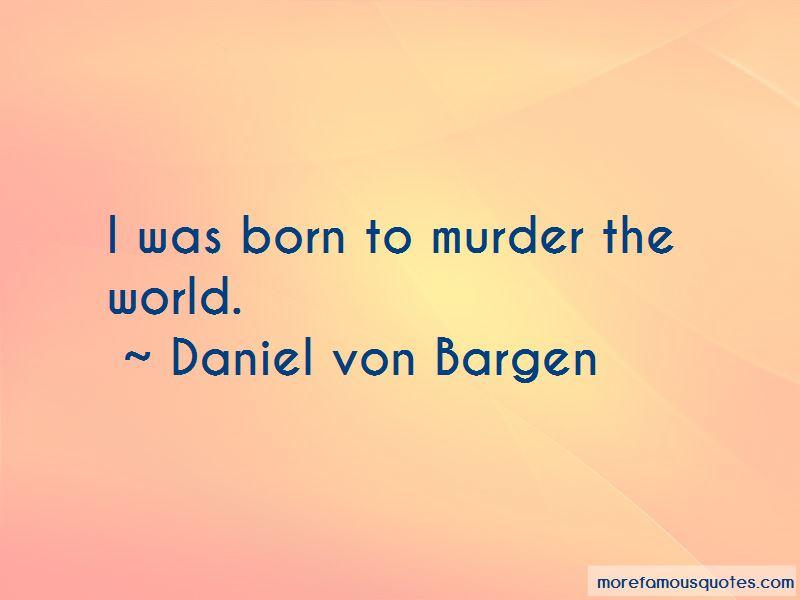 Daniel Von Bargen Quotes