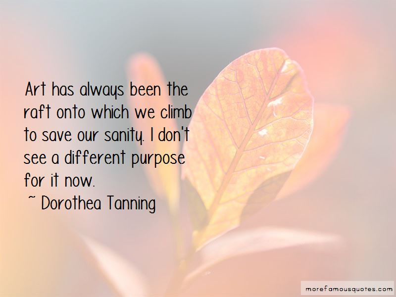 Dorothea Tanning Quotes