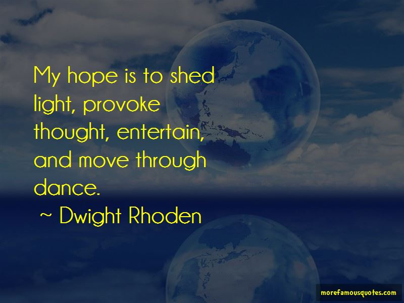 Dwight Rhoden Quotes