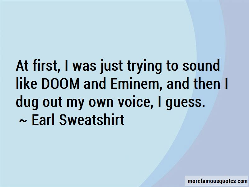 Earl Sweatshirt Quotes Pictures 4