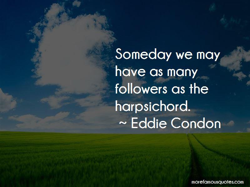 Eddie Condon Quotes Pictures 3