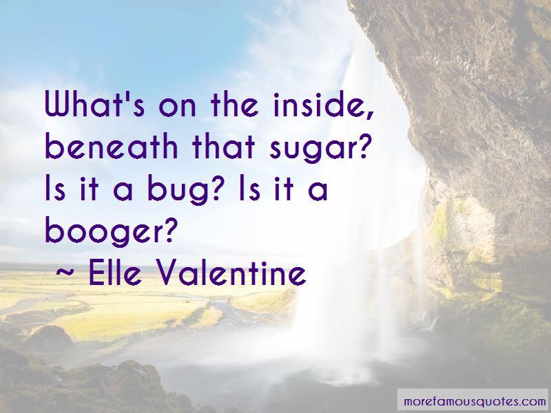 Elle Valentine Quotes