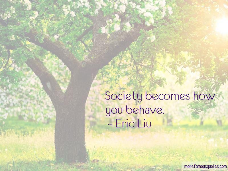 Eric Liu Quotes Pictures 2