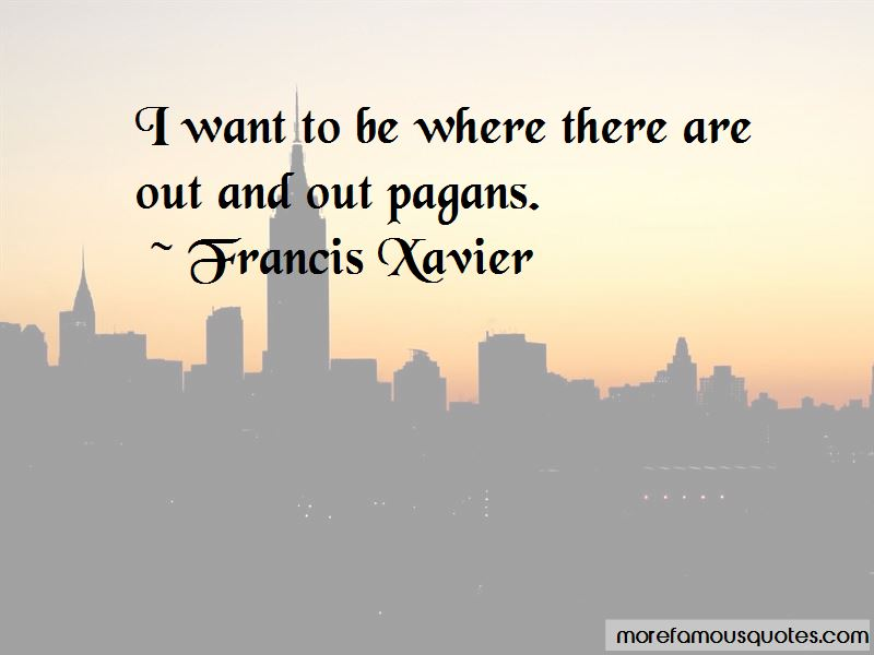 Francis Xavier Quotes