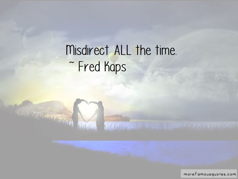 Fred Kaps Quotes