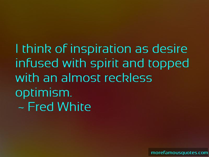Fred White Quotes
