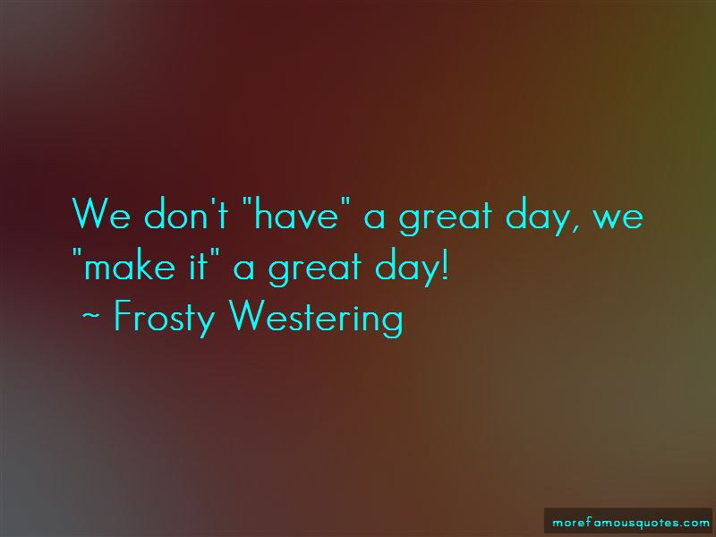 Frosty Westering Quotes Pictures 3