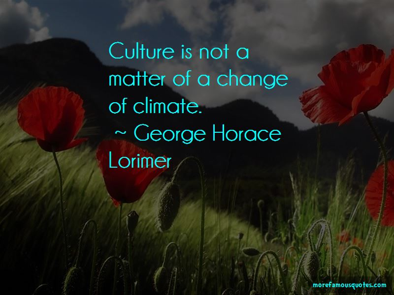 George Horace Lorimer Quotes Pictures 4