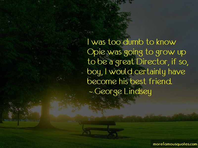 George Lindsey Quotes Pictures 4
