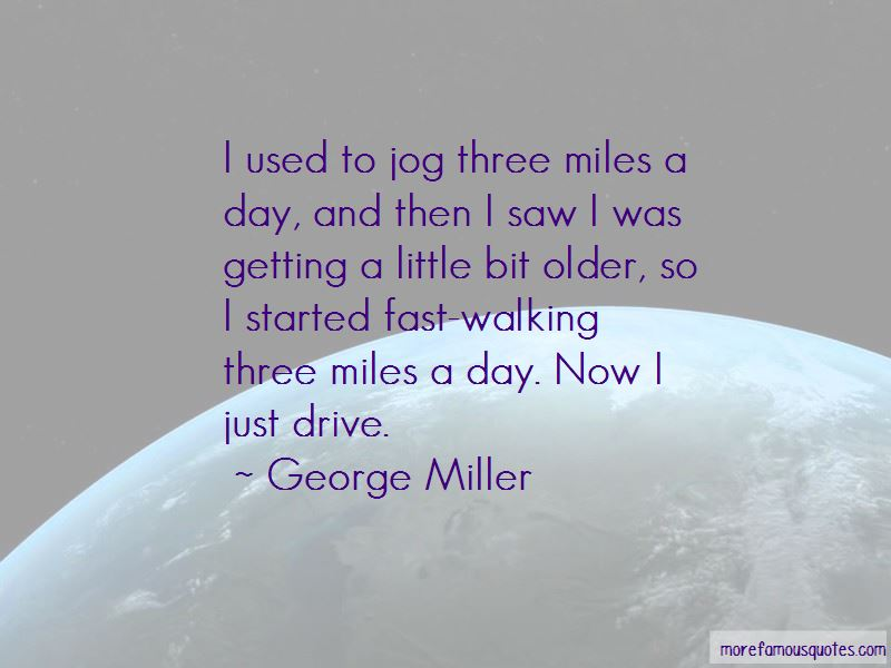 George Miller Quotes Pictures 4