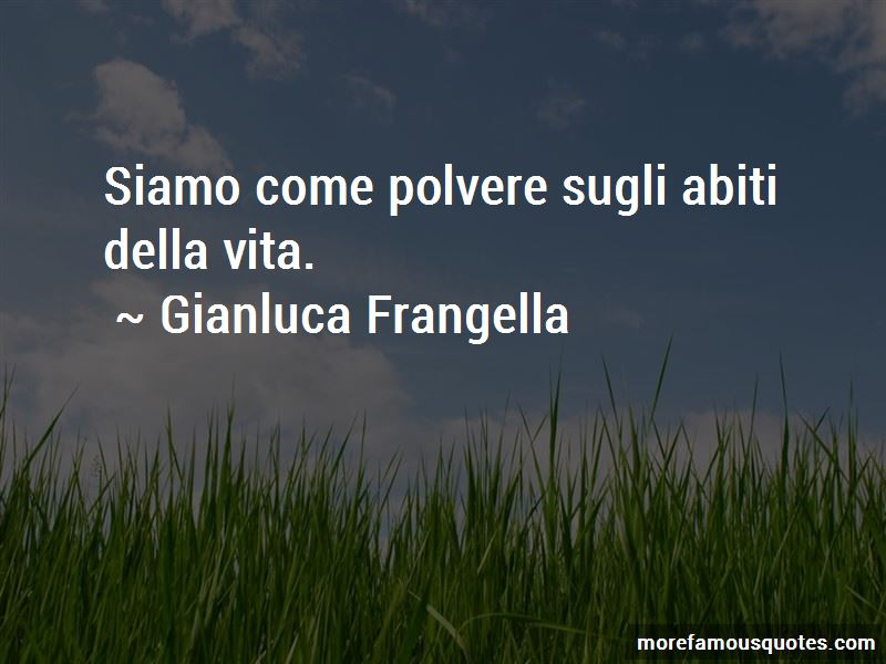 Gianluca Frangella Quotes