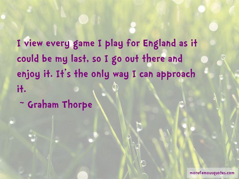 Graham Thorpe Quotes