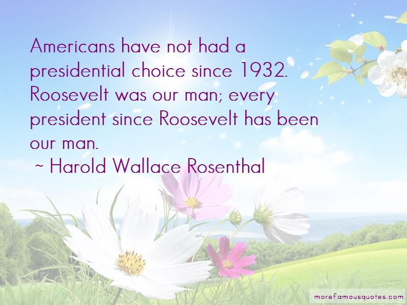 Harold Wallace Rosenthal Quotes Pictures 2