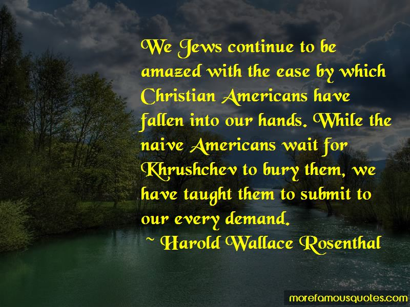 Harold Wallace Rosenthal Quotes Pictures 3