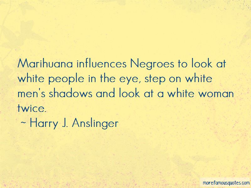 Harry J. Anslinger Quotes Pictures 2