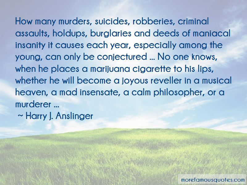 Harry J. Anslinger Quotes Pictures 4