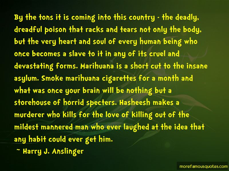 Harry J. Anslinger Quotes