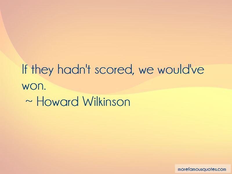 Howard Wilkinson Quotes