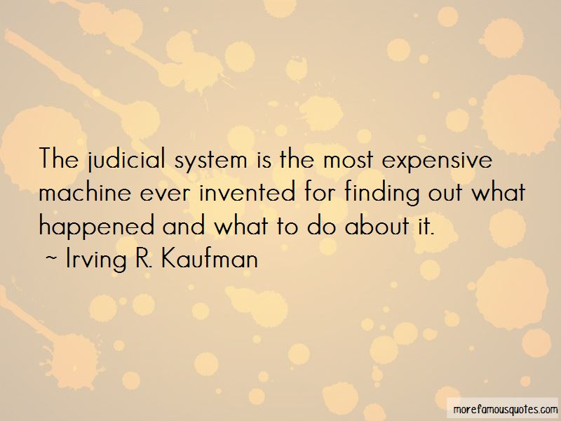 Irving R. Kaufman Quotes Pictures 2